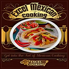 Excel Mexican Cooking Audiobook by  Excel Cooking Narrated by  Excel Cooking