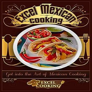 Excel Mexican Cooking Hörbuch von  Excel Cooking Gesprochen von:  Excel Cooking