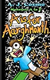 A is for Aarghmonth (Monsters A to Z Book 1)