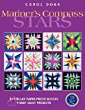 Mariner's Compass Stars: 24 Stellar Paper-Pieced Blocks & 9 Easy Quilt Projects (1571204059) by Doak, Carol