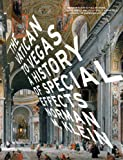 The Vatican to Vegas: A History of Special Effects