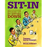 Sit-In: How Four Friends Stood Up by Sitting Down (Jane Addams Honor Book (Awards)) ~ Andrea Davis Pinkney