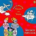 Kama vs. Yama: Fun in Devlok (       UNABRIDGED) by Devdutt Pattanaik Narrated by Rupa Krishnan
