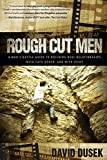 img - for Rough Cut Men: A Man's Battle Guide to Building Real Relationships with Each Other, and with Jesus book / textbook / text book