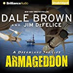 Armageddon: A Dreamland Thriller, Book 6 | Dale Brown,Jim DeFelice