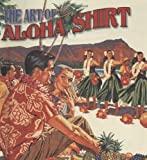 img - for The Art of the Aloha Shirt book / textbook / text book