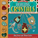 Healing Crystals: The Shaman's Guide...