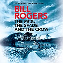 The Pick, the Spade and the Crow Audiobook by Bill Rogers Narrated by Anne Flosnik