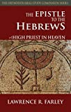 img - for The Epistle to the Hebrews, High Priest in Heaven book / textbook / text book