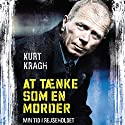 At tænke som en morder [To Think Like a Murderer] (       UNABRIDGED) by Kurt Kragh Narrated by Thomas Gulstad
