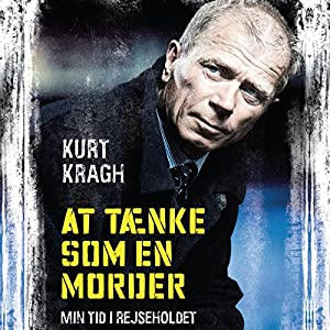 At tænke som en morder [To Think Like a Murderer] | [Kurt Kragh]