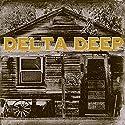 Delta Deep [Audio CD]<br>$393.00