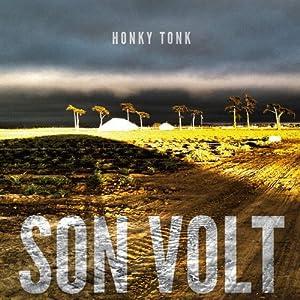 """Son Volt """"Honky Tonk"""""""
