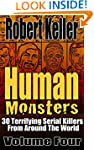Human Monsters VOLUME FOUR: 30 Terrif...