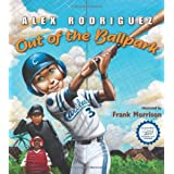 Out of the Ballpark ~ Alex Rodriguez