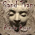 Sand Trap: Haunted, Book 3 Audiobook by Alexie Aaron Narrated by Emily Beresford
