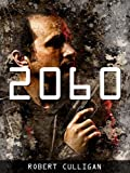 2060: The Peacekeeper (A Dys... - Robert Culligan