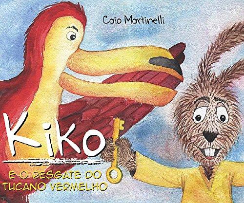 kiko-e-o-resgate-do-tucano-vermelho-portuguese-edition