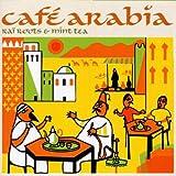 Cafe Arabia: Rai Roots and Mint Tea
