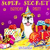 Childrens books: Super Secret Birthday Party (Childrens Picture Book; Bedtime Stories - Rhyming books for children)