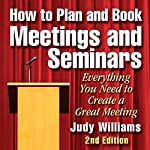How to Plan and Book Meetings and Seminars - 2nd edition | Judy Williams