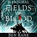 Hannibal: Fields of Blood: Hannibal 2 (       UNABRIDGED) by Ben Kane Narrated by Michael Praed