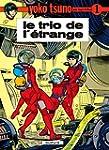 Yoko Tsuno, tome 1 : Le trio de l'�tr...