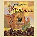 Redwall: Book Three: The Warrior Audiobook by Brian Jacques Narrated by Brian Jacques