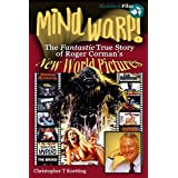 Mind Warp!-The Story of New World Picturesby Christopher T Koetting
