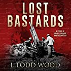 Lost Bastards Hörbuch von L Todd Wood Gesprochen von: Tom Taverna