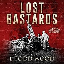 Lost Bastards | Livre audio Auteur(s) : L Todd Wood Narrateur(s) : Tom Taverna