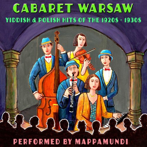 Cabaret Warsaw: Yiddish and Polish Hits of the