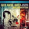 Der gute Gott von Manhattan Hörspiel von Ingeborg Bachmann Gesprochen von: Mario Adorf, Horst Frank, Hans Clarin, Karl Lieffen
