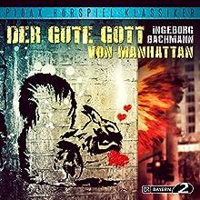 Der gute Gott von Manhattan (       ungekürzt) von Ingeborg Bachmann Gesprochen von: Mario Adorf, Horst Frank, Hans Clarin, Karl Lieffen