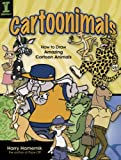 Cartoonimals: How To Draw Amazing Cartoon Animals