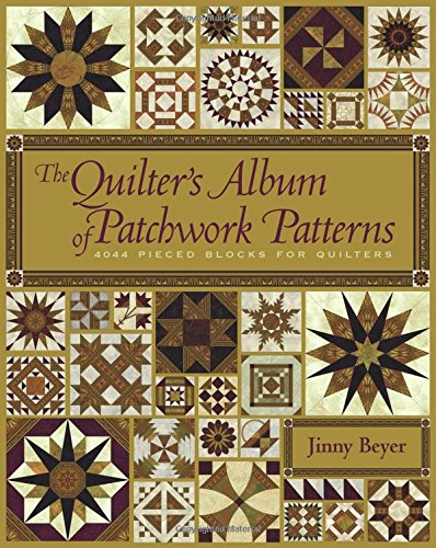 The Quilter's Album of Patchwork Patterns: More Than 4050 Pieced Blocks for Quilters