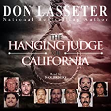 The Hanging Judge of California (       UNABRIDGED) by Don Lasseter Narrated by Dan Orders