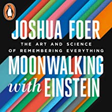 Moonwalking with Einstein: The Art and Science of Remembering Everything | Livre audio Auteur(s) : Joshua Foer Narrateur(s) : Mike Chamberlain
