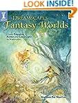 Dreamscapes Fantasy Worlds: Create En...