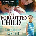 The Forgotten Child: Finding Love: The Outsider Series, Volume 1 (       UNABRIDGED) by Lorhainne Eckhart Narrated by Melissa Moran
