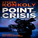 Point of Crisis: The Perseid Collapse, Book 3 Audiobook by Steven Konkoly Narrated by  Davis Sound, LLC