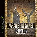 Paradise Regained Audiobook by John Milton Narrated by Nadia May