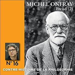 Contre-histoire de la philosophie 16.2 : Freud Discours