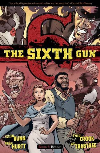 The Sixth Gun Volume 3: Bound