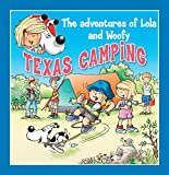 Texas Camping: Fun stories for children (Lola & Woofy Book 14)