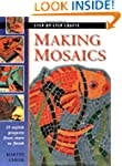 Making Mosaics: 15 Stylish Projects f...