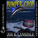 Bumper Crop Audiobook by Joe R. Lansdale Narrated by Wyntner Woody
