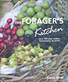 The Forager's Kitchen [Hardcover]