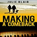 Making a Comeback Audiobook by Julie Blair Narrated by Fray Maxwell