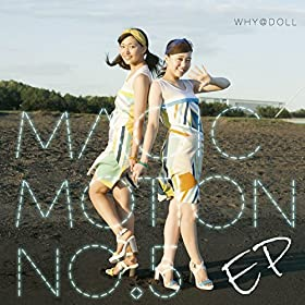 Magic-Motion-No-5-EP-WHY@DOLL